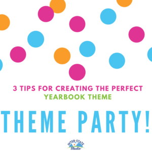 Yearbook Theme Party!
